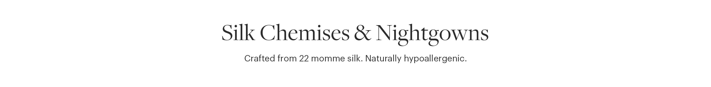 Silk Chemises & Nightgowns