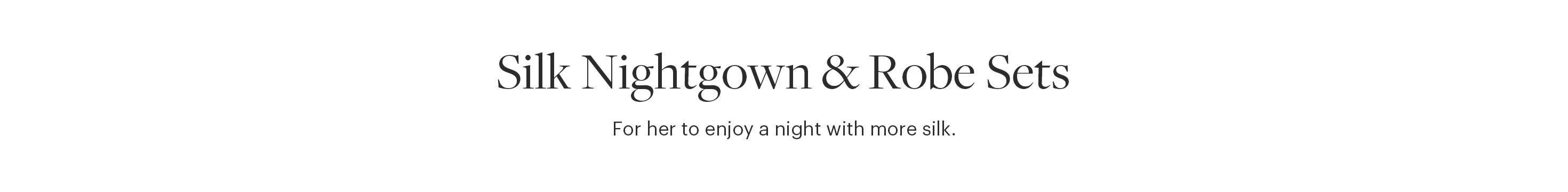 Silk Nightgowns & Robes Set